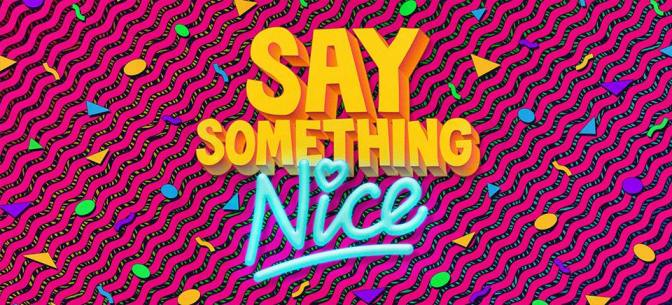 Say Something Nice | Review